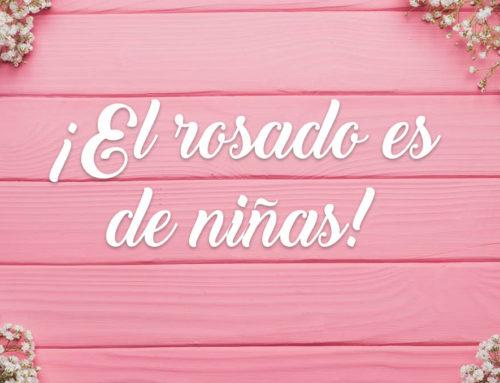 El rosado es de niñas!